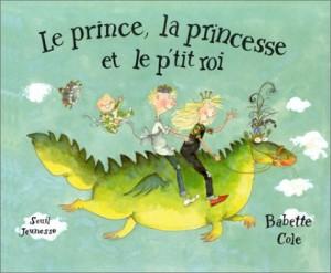 """Afficher """"Le prince, la princesse et le p'tit roi"""""""