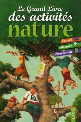 """Afficher """"Le grand livre des activités nature"""""""