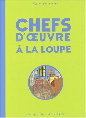"""Afficher """"Chefs d'oeuvre à la loupe"""""""