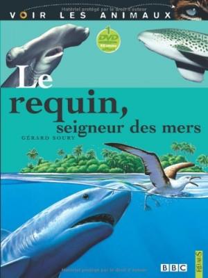 """Afficher """"Voir les animaux n° 3 Le requin, seigneur des mers"""""""