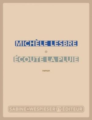 vignette de 'Ecoute la pluie (Michèle Lesbre)'