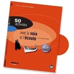 """Afficher """"50 activités pour développer la sensibilité, l'imagination, la création, la voix et l'écoute"""""""