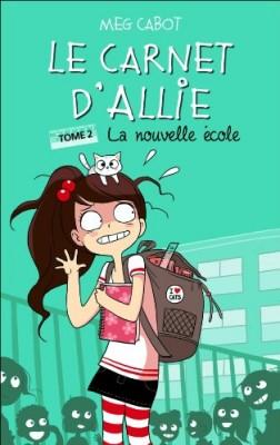 """Afficher """"Carnet d'Allie n° 2 Nouvelle école (La)"""""""