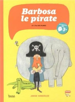 """Afficher """"Barbosa le pirate Barbosa le pirate et l'île des plumes"""""""