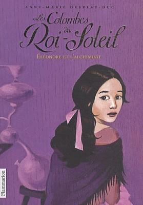 """Afficher """"Les colombes du Roi-Soleil n° 6Éléonore et l'alchimiste"""""""