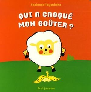 vignette de 'Qui a croqué mon goûter ? (Teyssèdre, Fabienne)'