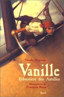 """Afficher """"Vanille, flibustière des Antilles ou Le trésor d'Ix Chilam Balam"""""""