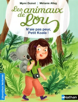 """Afficher """"Les animaux de Lou N'aie pas peur, petit koala !"""""""