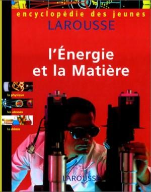 """Afficher """"Encyclopédie des jeunes L'énergie et la matière"""""""