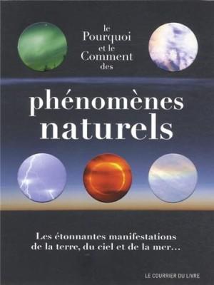"""Afficher """"pourquoi et le comment des phénomènes naturels (Le)"""""""