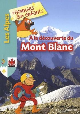 """Afficher """"A la découverte du Mont-Blanc"""""""
