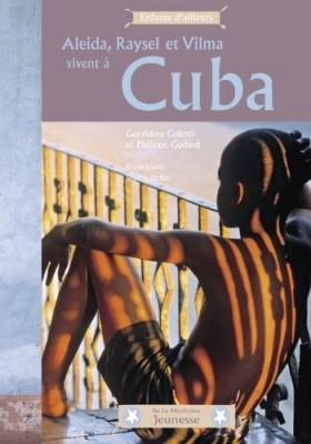 """Afficher """"Aleida, Raysel et Vilma vivent à Cuba"""""""