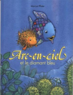 """Afficher """"Arc-en-ciel et le diamant bleu"""""""