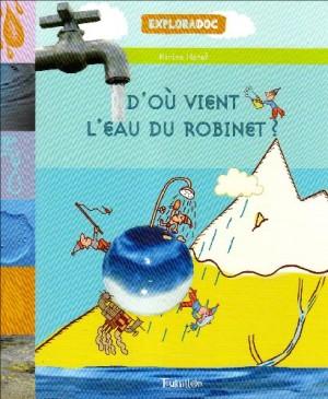 """Afficher """"D'Oáu vient l'eau du robinet ?"""""""