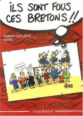 """Afficher """"Ils sont fous ces Bretons !"""""""