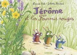 """Afficher """"Jérôme et les fourmis rouges"""""""