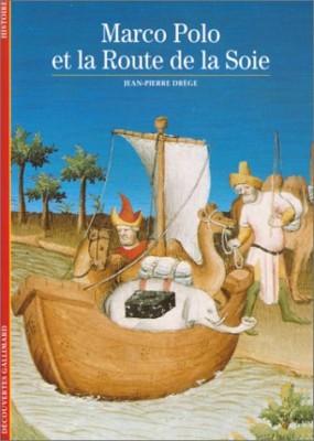 """Afficher """"Marco Polo et la route de la soie"""""""