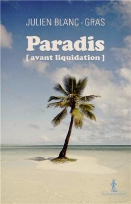 vignette de 'Paradis avant liquidation (Julien Blanc-Gras)'