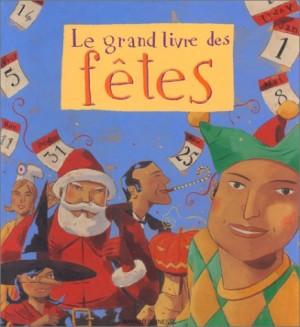 """Afficher """"Le grand livre des fêtes"""""""
