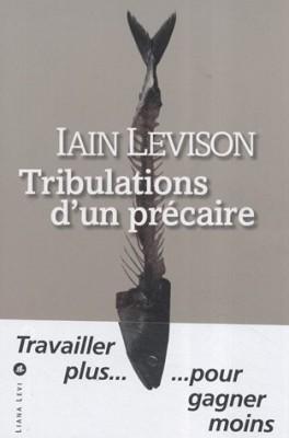 vignette de 'Tribulations d'un précaire (Iain Levison)'