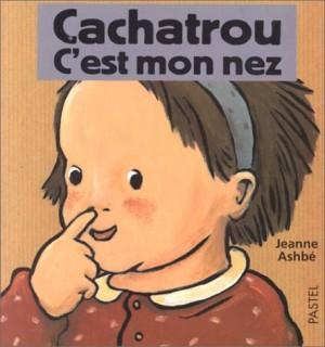 vignette de 'Cachatrou, c'est mon nez (Ashbé, Jeanne)'