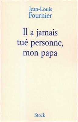 vignette de 'Il a jamais tué personne, mon papa (Jean-Louis Fournier)'