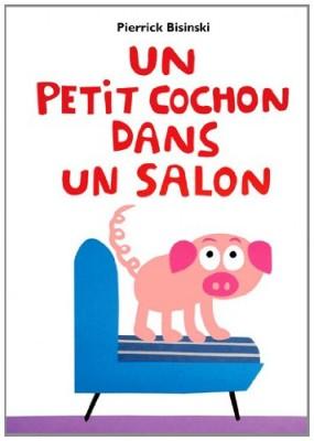 """Afficher """"Un petit cochon dans un salon"""""""