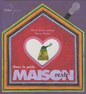 vignette de 'Dans la petite maison verte (Marie-France Painset)'