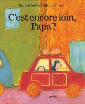 """Afficher """"C'est encore loin papa ?"""""""