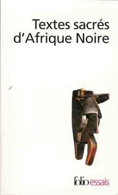 """Afficher """"Textes sacrés d'Afrique noire"""""""