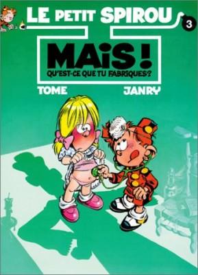 """Afficher """"Petit Spirou (Le) n° 3 Mais ! Qu'est-ce que tu fabriques ?"""""""