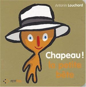 """Afficher """"La petite bête Chapeau ! la petite bête"""""""