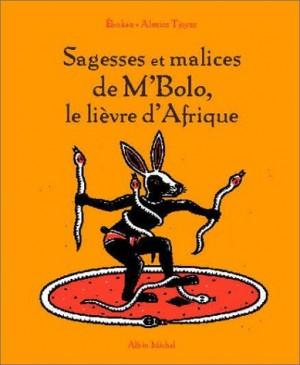 """Afficher """"Sagesses et malices de M'Bolo, le lièvre d'Afrique"""""""