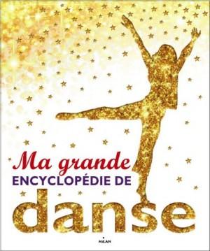 """Afficher """"Ma grande encyclopédie de la danse"""""""