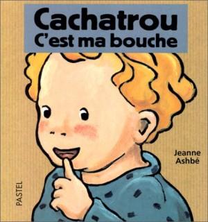 vignette de 'Cachatrou. n° 1996<br /> C'est ma bouche (Ashbé, Jeanne)'
