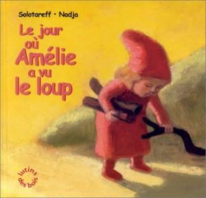 """Afficher """"Lutins des bois Le jour où Amélie a vu le loup"""""""