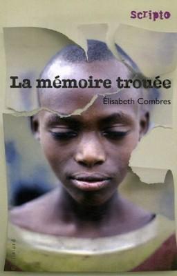 vignette de 'La mémoire trouée (Elisabeth Combres)'