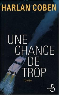 """Afficher """"Une chance de trop"""""""