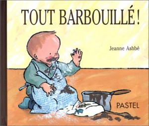 """Afficher """"Histoires de bébé. Tout barbouillé !"""""""