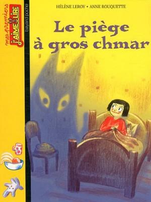 """Afficher """"Le piège à gros chmar"""""""