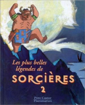 """Afficher """"Les plus belles légendes de sorcières. n° 2 Les plus belles légendes de sorcières"""""""