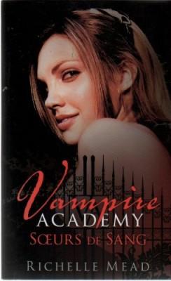 "Afficher ""Vampire academy n° 1 Soeurs de sang"""