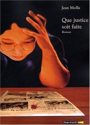 """Afficher """"Que justice soit faite"""""""