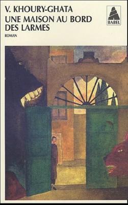 vignette de 'Une maison au bord des larmes (Vénus Khoury-Ghata)'
