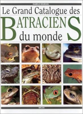 """Afficher """"Le grand catalogue des batraciens du monde"""""""