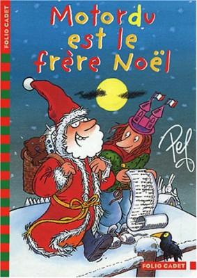 """Afficher """"Les aventures de la famille Motordu Motordu est le frère Noël"""""""