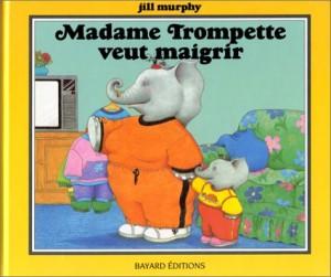 """Afficher """"Madame Trompette veut maigrir"""""""