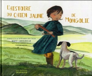 """Afficher """"L'histoire du chien jaune de Mongolie"""""""
