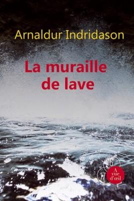 """Afficher """"Une enquête du commissaire Erlendur Sveinsson La muraille de lave"""""""