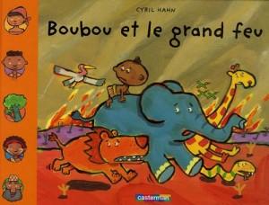 """Afficher """"Boubou et le grand feu"""""""
